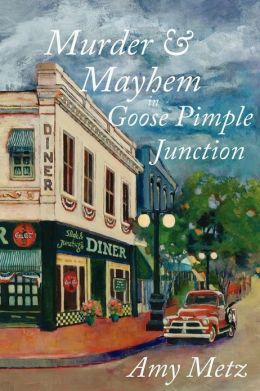 Murder and Mayhem in Goose Pimple Junction