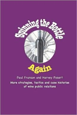 Spinning the Bottle Again: More Strategies, Tactics and Case Studies about Wine Public Relations.