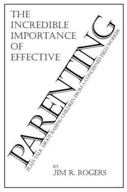 The Incredible Importance of Effective Parenting