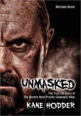 Unmasked: The True Life Story of the World's Most Prolific Cinematic Killer