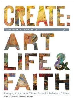 Create: Transforming Stories of Art, Life, & Faith (Enhanced Edition)