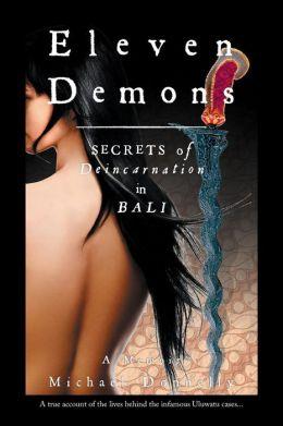Eleven Demons - Secrets of Deincarnation in Bali