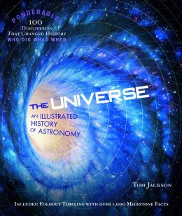 The Universe: An Illustrated History of Astronomy