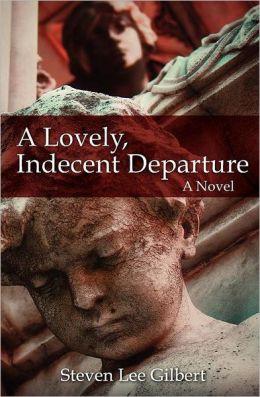 A Lovely, Indecent Departure