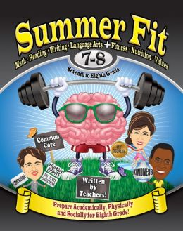 Summer Fit Seventh to Eighth Grade: Preparing Children Mentally,Physically and Socially for the Eighth Grade!