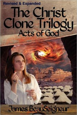 THE CHRIST CLONE TRILOGY - Book Three: Acts of God
