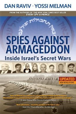 Spies Against Armageddon: Inside Israel's Secret Wars (Updated & Revised)