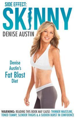 Side Effect: Skinny: Denise Austin's Fat Blast Diet