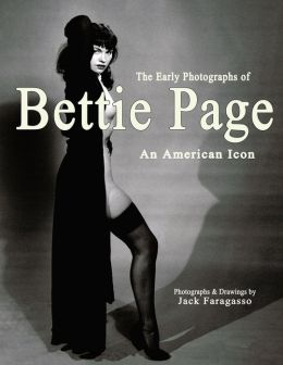 The Early Photographs of Bettie Page: An American Icon