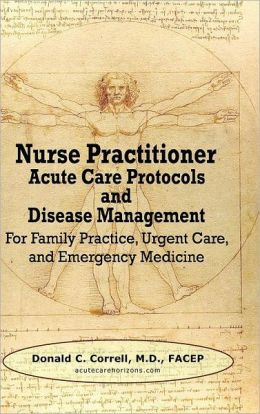 Nurse Practitioner Acute Care Protocols and Disease Management