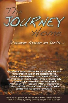 The Journey Home: Discover Heaven on Earth Volume 1