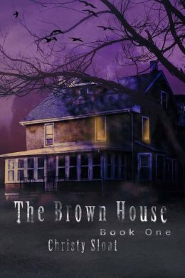 The Brown House: Visitors Series Book One