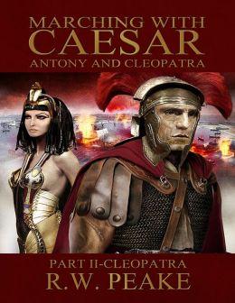 Marching With Caesar-Antony and Cleopatra: Part II-Cleopatra