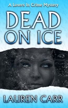 Dead on Ice: A Lovers in Crime Mystery