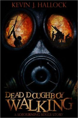 Dead Doughboy Walking: A Sojourning Souls Story