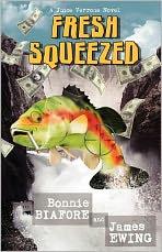 Fresh Squeezed: A Juice Verrone Novel
