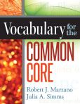 Book Cover Image. Title: Vocabulary for the Common Core, Author: Robert Marzano