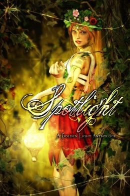 Spotlight: A Golden Light Anthology