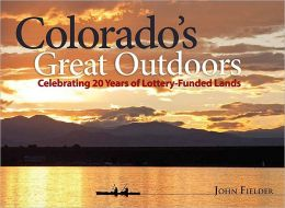 Colorado's Great Outdoors: Celebrating 20 Years of Lottery-Funded Lands