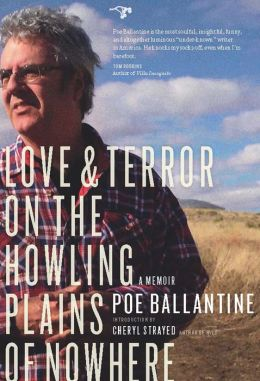 Love and Terror on the Howling Plains of Nowhere: A Memoir