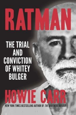 Ratman: The Trial and Conviction of Whitey Bulger
