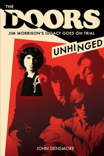 The Doors: Unhinged : Jim Morrison's Legacy Goes on Trial