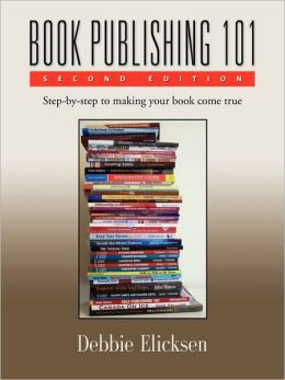 BOOK PUBLISHING 101 - Second Edition
