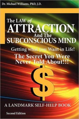 The Law Of Attraction And The Subconscious Mind - 2nd Edition