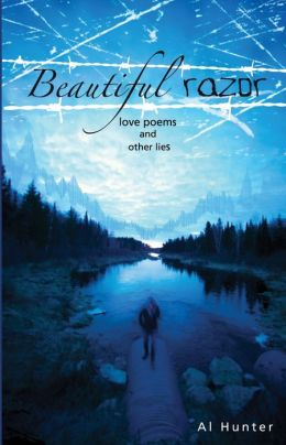 Beautiful Razor: Love Poems & Other Lies