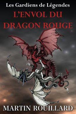 L'Envol du Dragon Rouge: Les Gardiens de L gendes