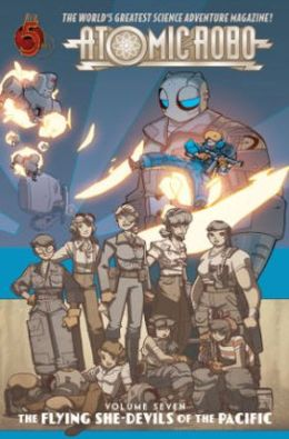 Atomic Robo, Volume 7: Flying She-Devils of the Pacific