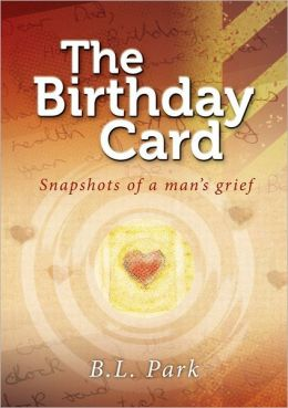 The Birthday Card: Snapshots of a Man's Grief