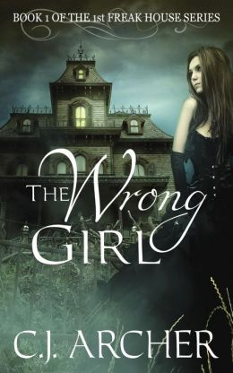 The Wrong Girl: Book 1 of the 1st Freak House Trilogy