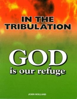 In the Tribulation God Is Our Refuge