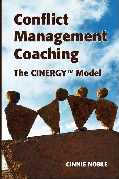 Conflict Management Coaching: The Cinergy Model