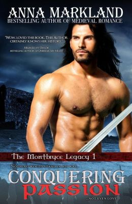 Conquering Passion: The Montbryce Legacy Book One