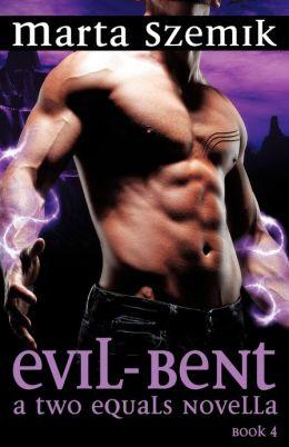 Evil-Bent: A Two Equals Novella