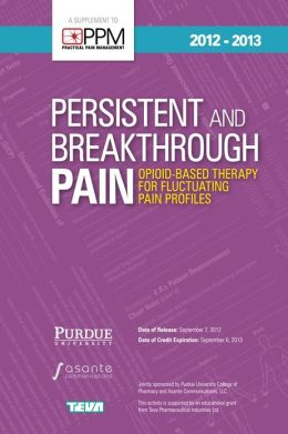 Persistent and Breakthrough Pain: Opioid-Based Therapy for Fluctuating Pain Profiles (Enhanced Edition)