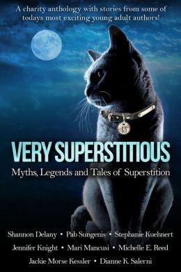 Very Superstitious: Myths, Legends and Tales of Superstition