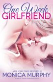 Book Cover Image. Title: One Week Girlfriend, Author: Monica Murphy