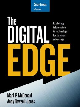The Digital Edge: Exploiting Information and Technology for Business Advantage