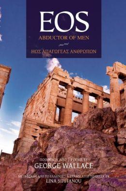 EOS: Abductor of Men: Poems