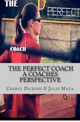 The Perfect Coach: A Coaches Perspective