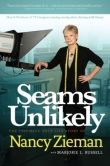 Book Cover Image. Title: Seams Unlikely:  The Inspiring True Life Story of Nancy Zieman, Author: Nancy Zieman