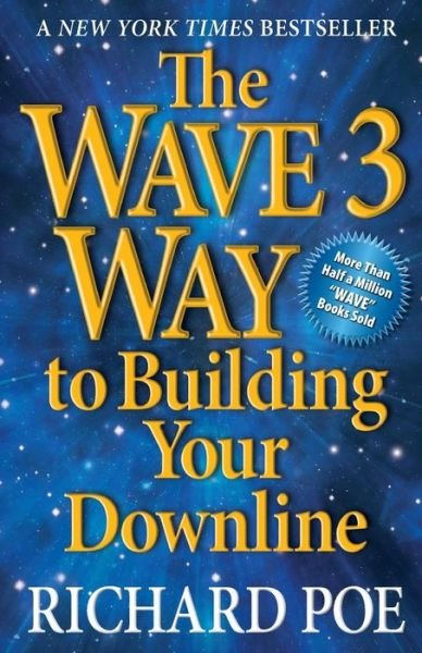 The WAVE 3 Way to Building Your Downline