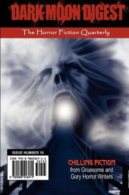 Dark Moon Digest - Issue #10: The Horror Fiction Quarterly