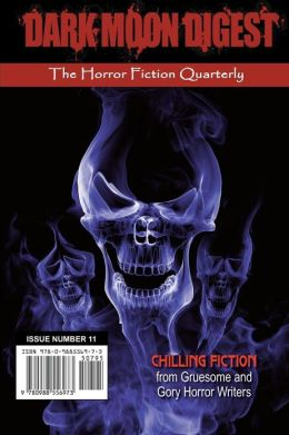 Dark Moon Digest - Issue #11: The Horror Fiction Quarterly