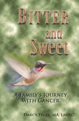 Bitter and Sweet A Family's Journey with Cancer