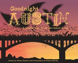 Goodnight Austin: A Bedtime Book for All Who (Heart) Austin