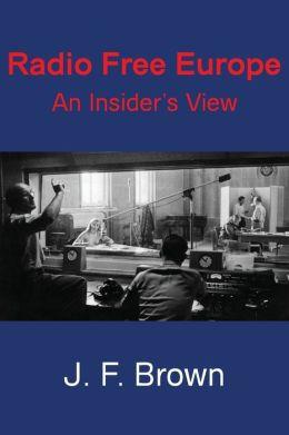 Radio Free Europe: An Insider's View